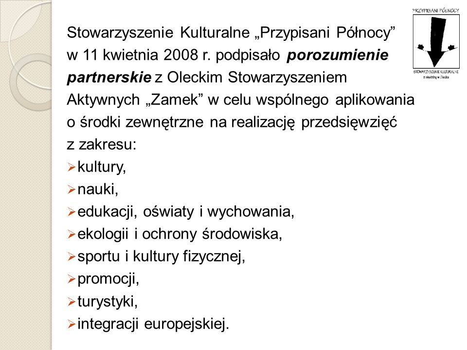"""Stowarzyszenie Kulturalne """"Przypisani Północy w 11 kwietnia 2008 r"""
