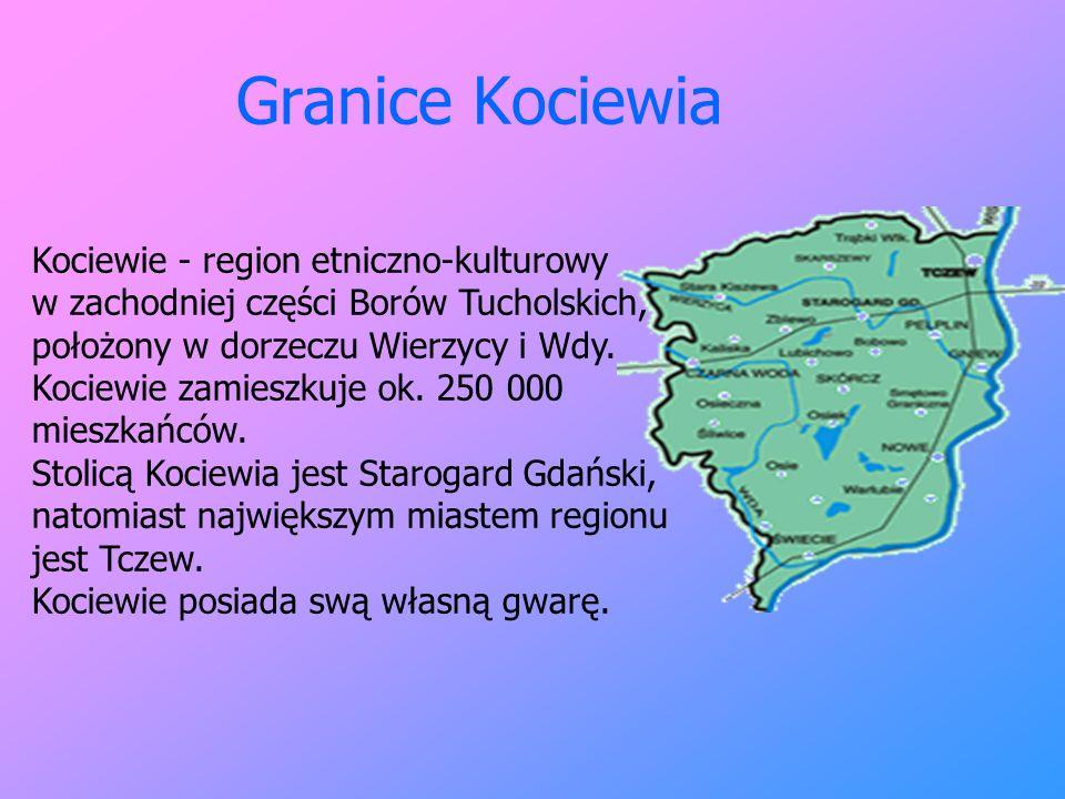 Granice Kociewia Kociewie - region etniczno-kulturowy