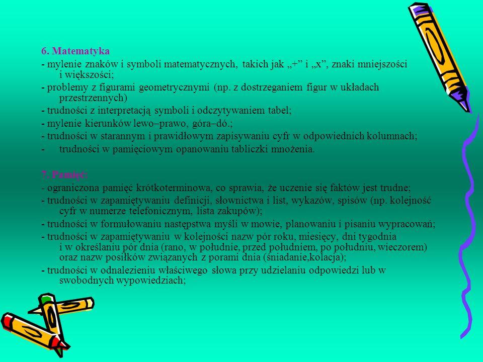 """6. Matematyka- mylenie znaków i symboli matematycznych, takich jak """"+ i """"x , znaki mniejszości i większości;"""