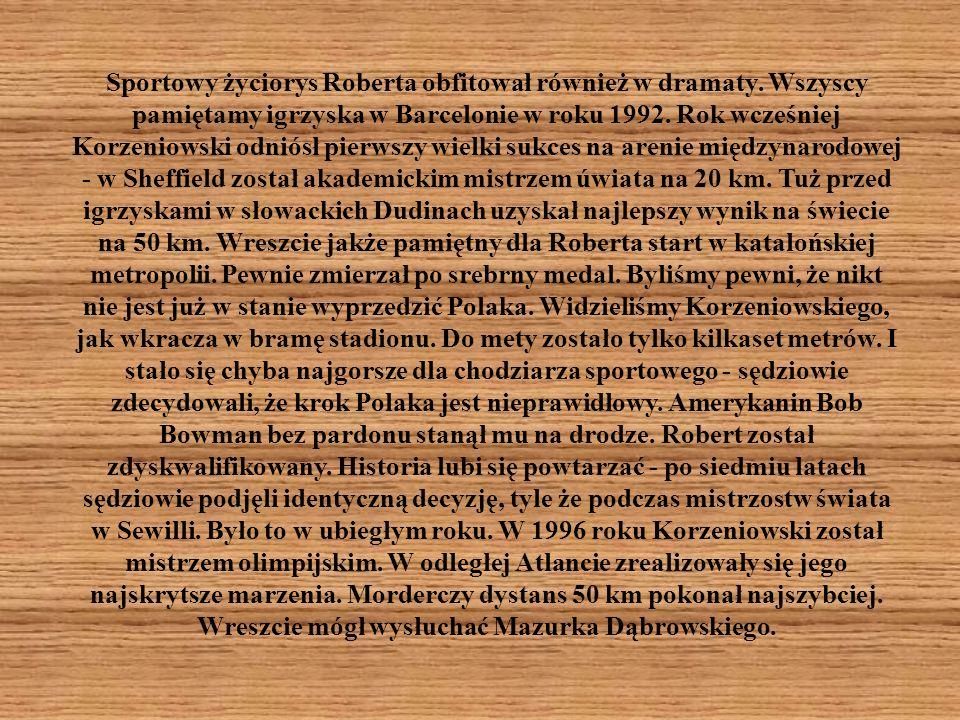 Sportowy życiorys Roberta obfitował również w dramaty