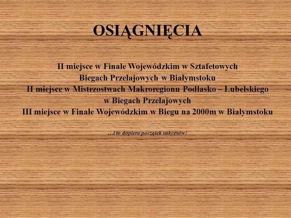 OSIĄGNIĘCIA II miejsce w Finale Wojewódzkim w Sztafetowych