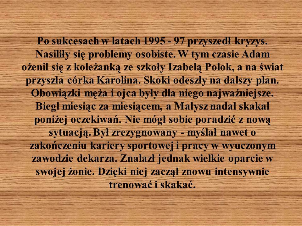 Po sukcesach w latach 1995 - 97 przyszedł kryzys