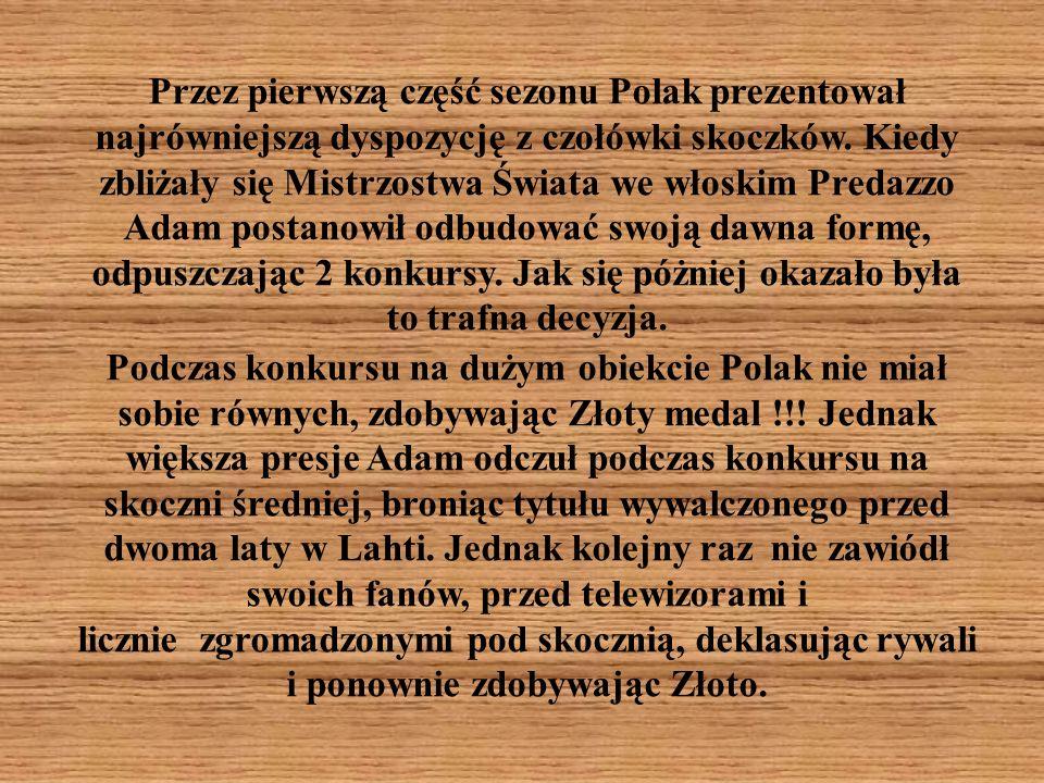 Przez pierwszą część sezonu Polak prezentował najrówniejszą dyspozycję z czołówki skoczków.