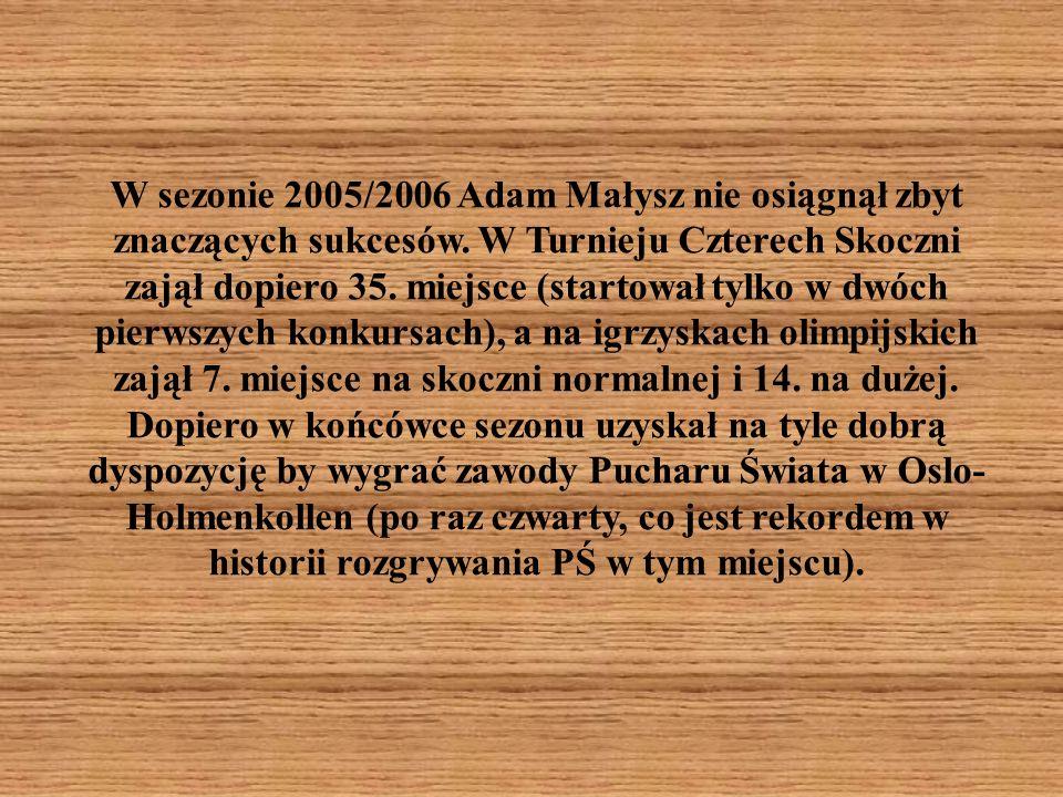 W sezonie 2005/2006 Adam Małysz nie osiągnął zbyt znaczących sukcesów