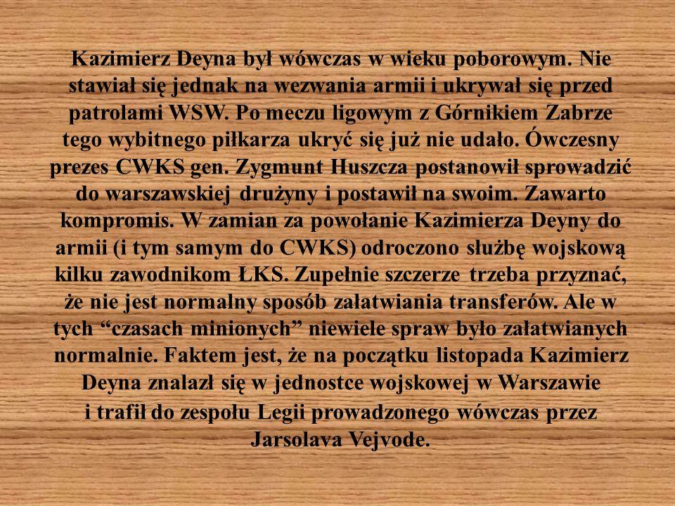 Kazimierz Deyna był wówczas w wieku poborowym