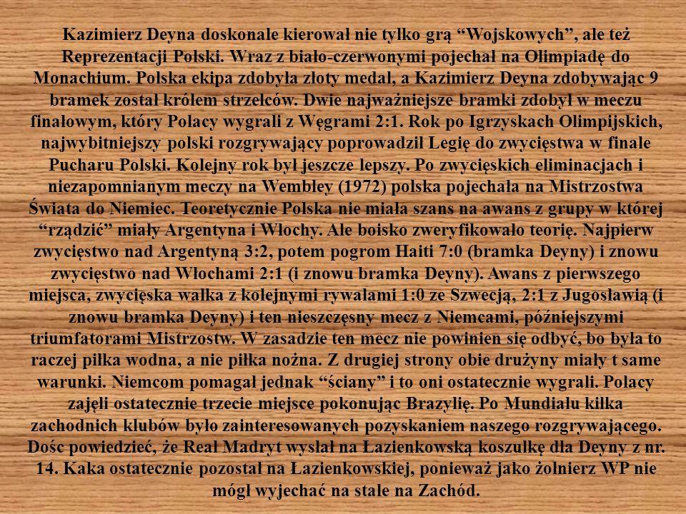 Kazimierz Deyna doskonale kierował nie tylko grą Wojskowych , ale też Reprezentacji Polski.