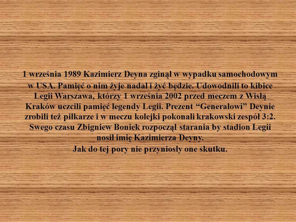 1 września 1989 Kazimierz Deyna zginął w wypadku samochodowym w USA