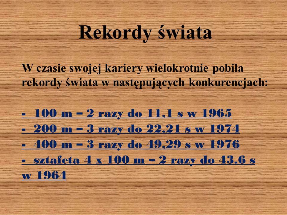 Rekordy świataW czasie swojej kariery wielokrotnie pobiła rekordy świata w następujących konkurencjach: