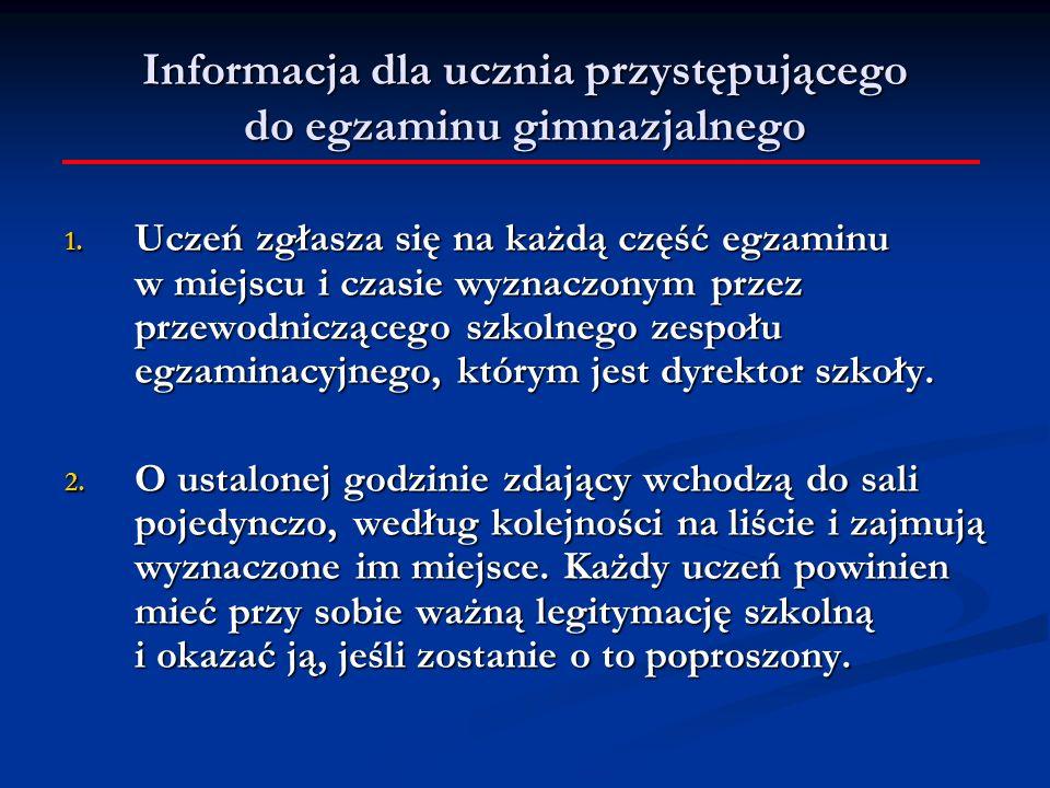 Informacja dla ucznia przystępującego do egzaminu gimnazjalnego