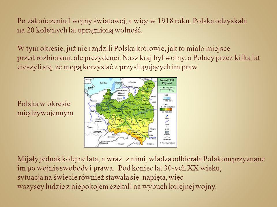 Po zakończeniu I wojny światowej, a więc w 1918 roku, Polska odzyskała