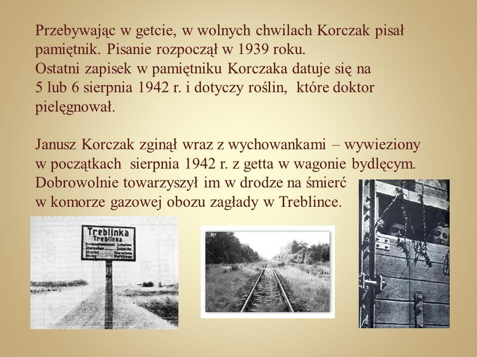 Przebywając w getcie, w wolnych chwilach Korczak pisał