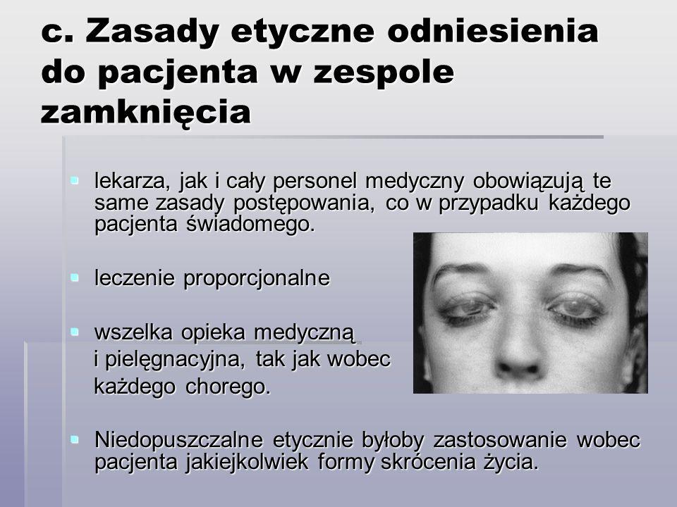 c. Zasady etyczne odniesienia do pacjenta w zespole zamknięcia