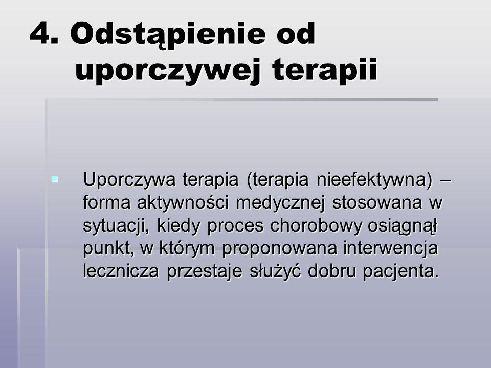 4. Odstąpienie od uporczywej terapii