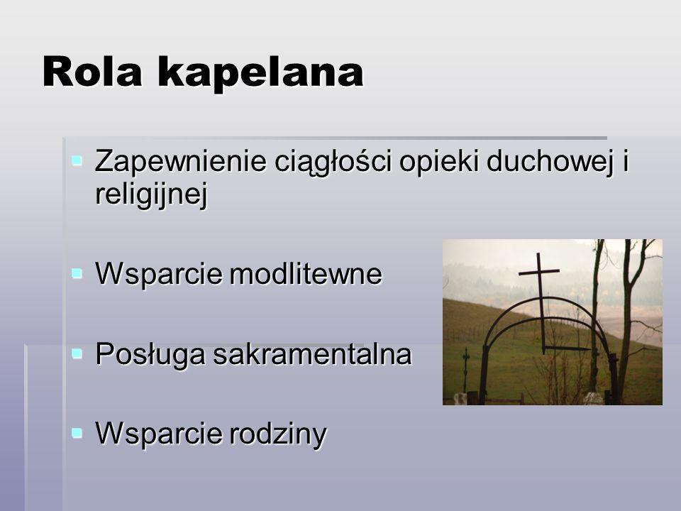 Rola kapelana Zapewnienie ciągłości opieki duchowej i religijnej