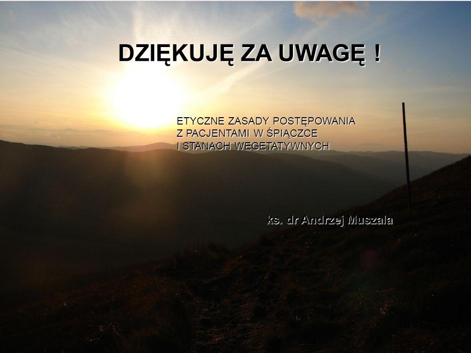 DZIĘKUJĘ ZA UWAGĘ DZIĘKUJĘ ZA UWAGĘ ! ks. dr Andrzej Muszala