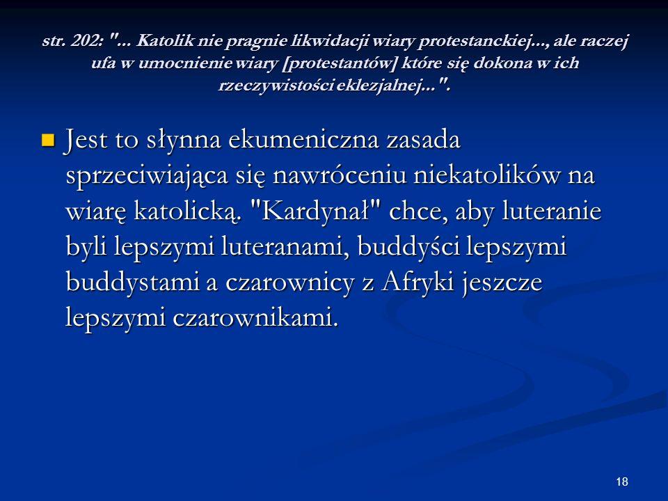 str. 202: . Katolik nie pragnie likwidacji wiary protestanckiej
