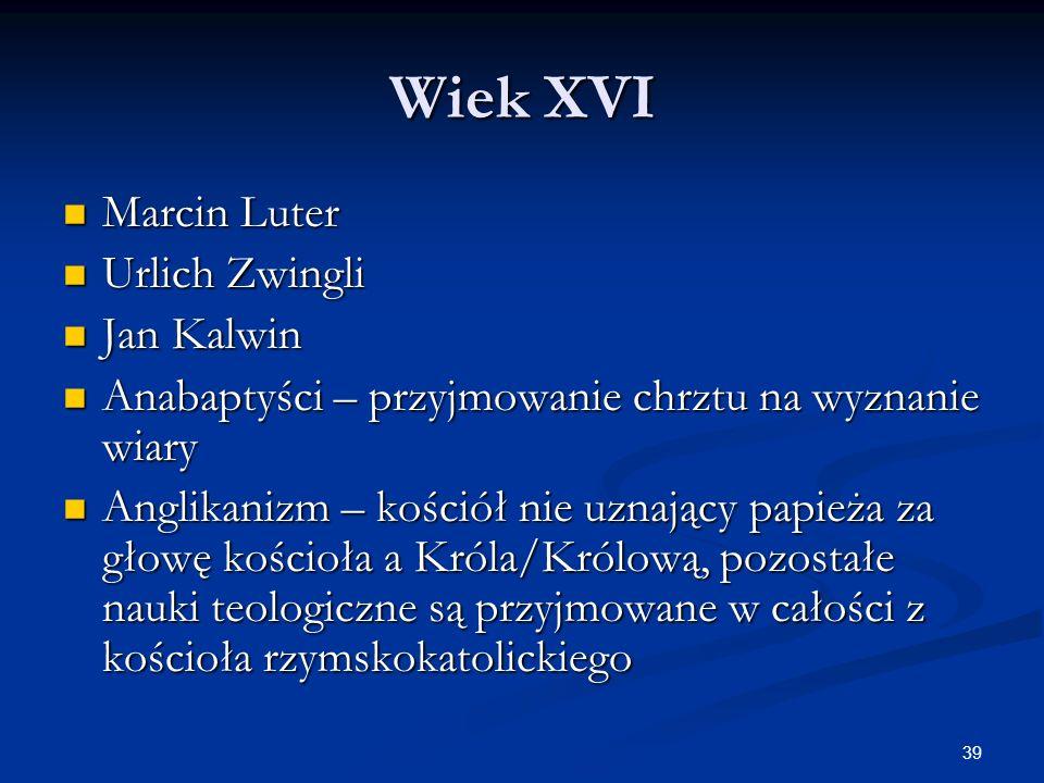 Wiek XVI Marcin Luter Urlich Zwingli Jan Kalwin