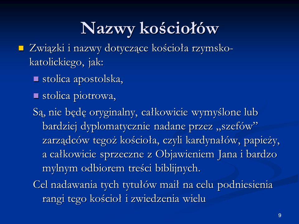 Nazwy kościołów Związki i nazwy dotyczące kościoła rzymsko-katolickiego, jak: stolica apostolska, stolica piotrowa,