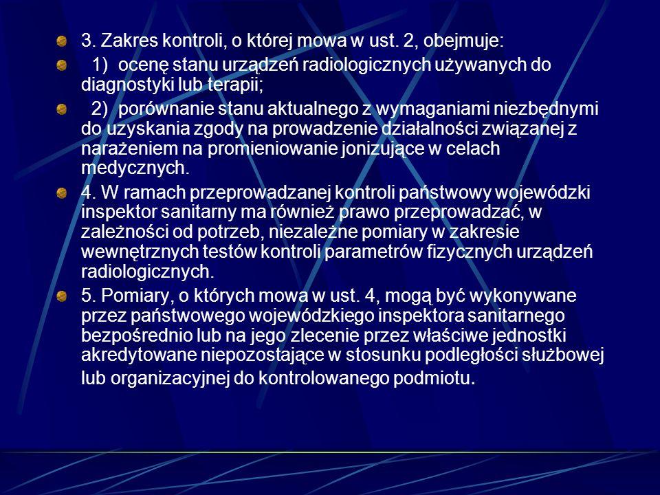 3. Zakres kontroli, o której mowa w ust. 2, obejmuje: