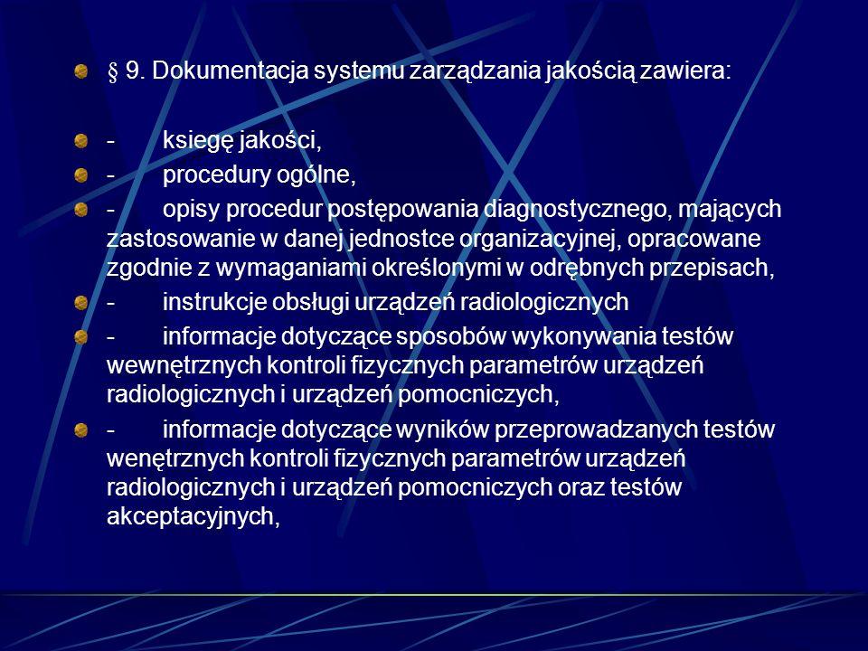 § 9. Dokumentacja systemu zarządzania jakością zawiera: