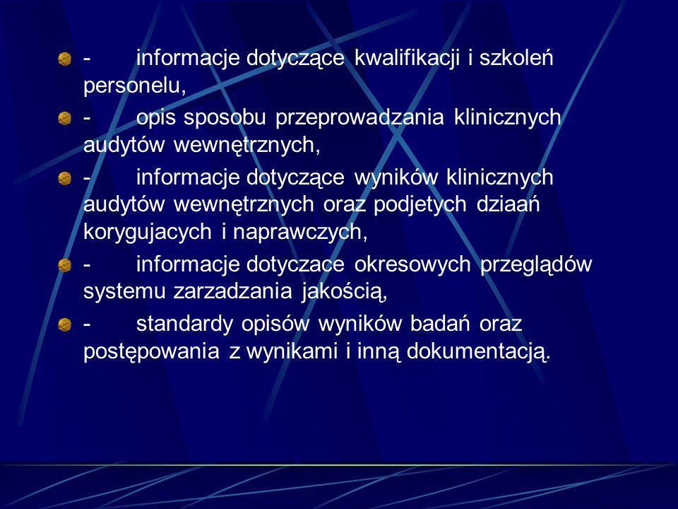- informacje dotyczące kwalifikacji i szkoleń personelu,
