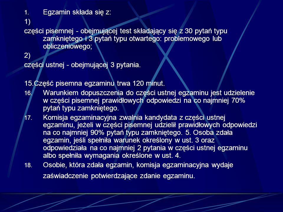 Egzamin składa się z: 1)