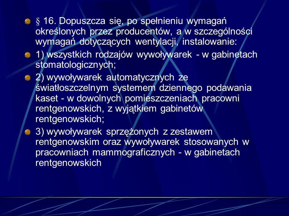 § 16. Dopuszcza się, po spełnieniu wymagań określonych przez producentów, a w szczególności wymagań dotyczących wentylacji, instalowanie: