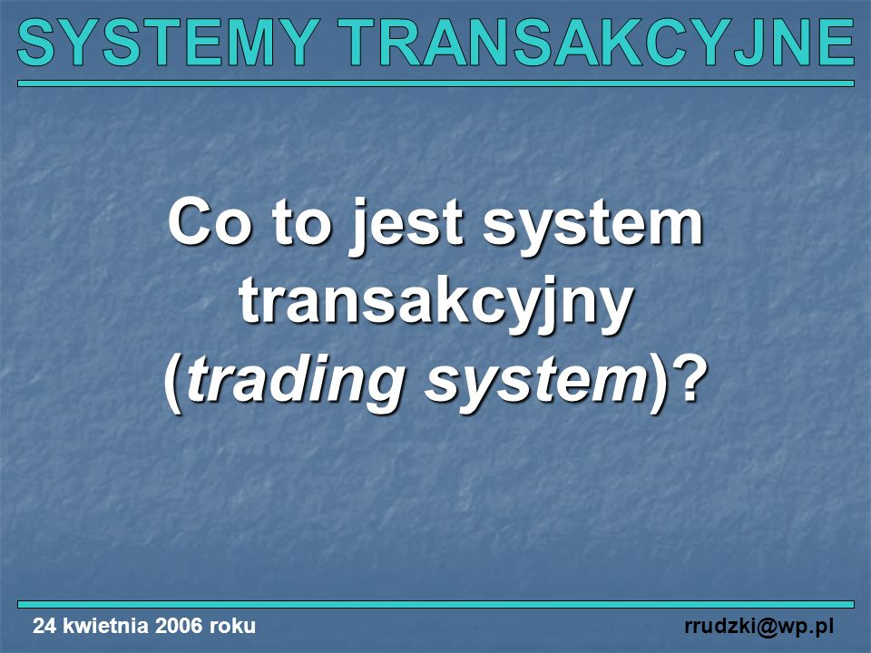 Co to jest system transakcyjny (trading system)