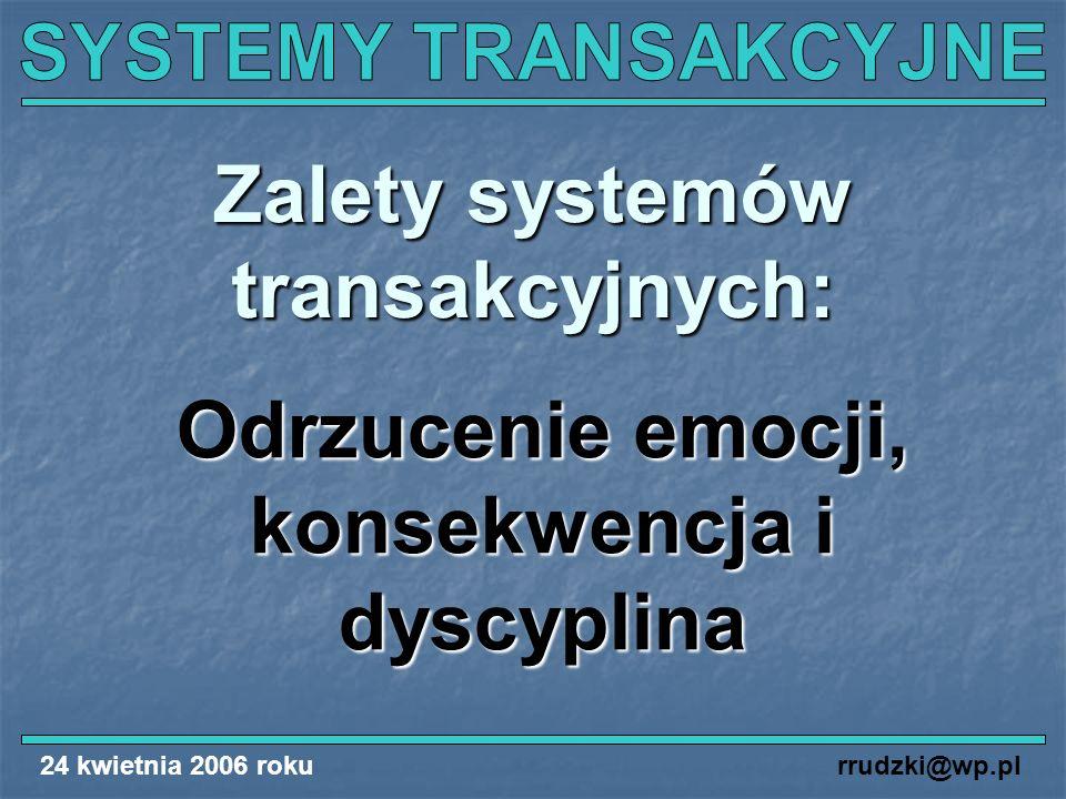 Zalety systemów transakcyjnych: