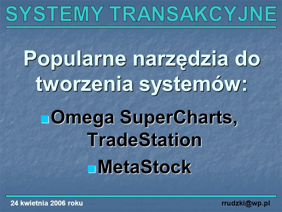 Popularne narzędzia do tworzenia systemów: