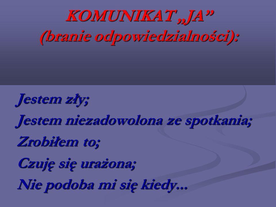"""KOMUNIKAT """"JA (branie odpowiedzialności):"""