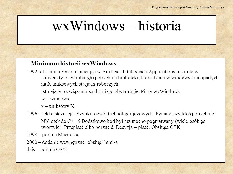 wxWindows – historia Minimum historii wxWindows: