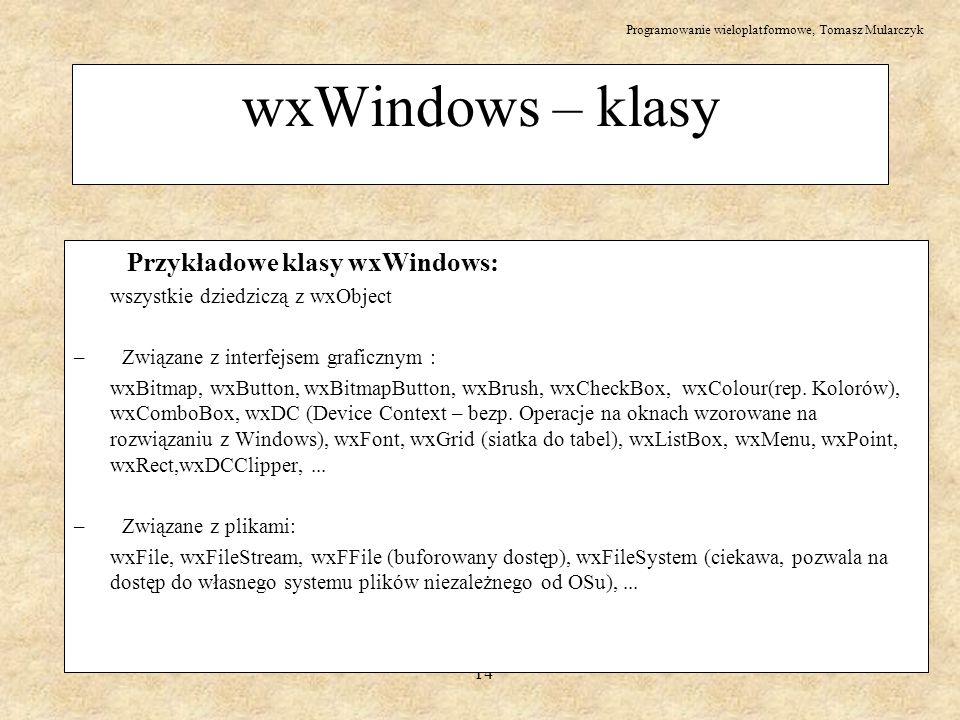 wxWindows – klasy Przykładowe klasy wxWindows: