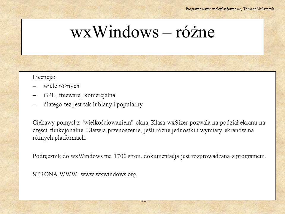 wxWindows – różne Licencja: – wiele różnych