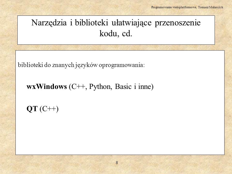 Narzędzia i biblioteki ułatwiające przenoszenie kodu, cd.
