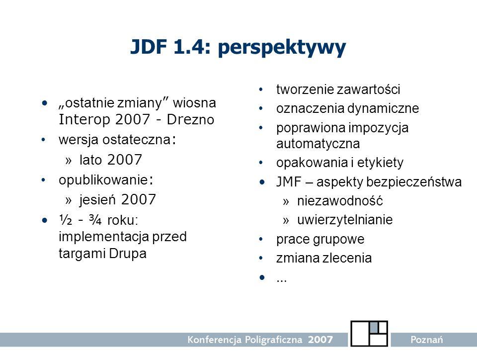 """JDF 1.4: perspektywy """"ostatnie zmiany wiosna Interop 2007 - Drezno"""