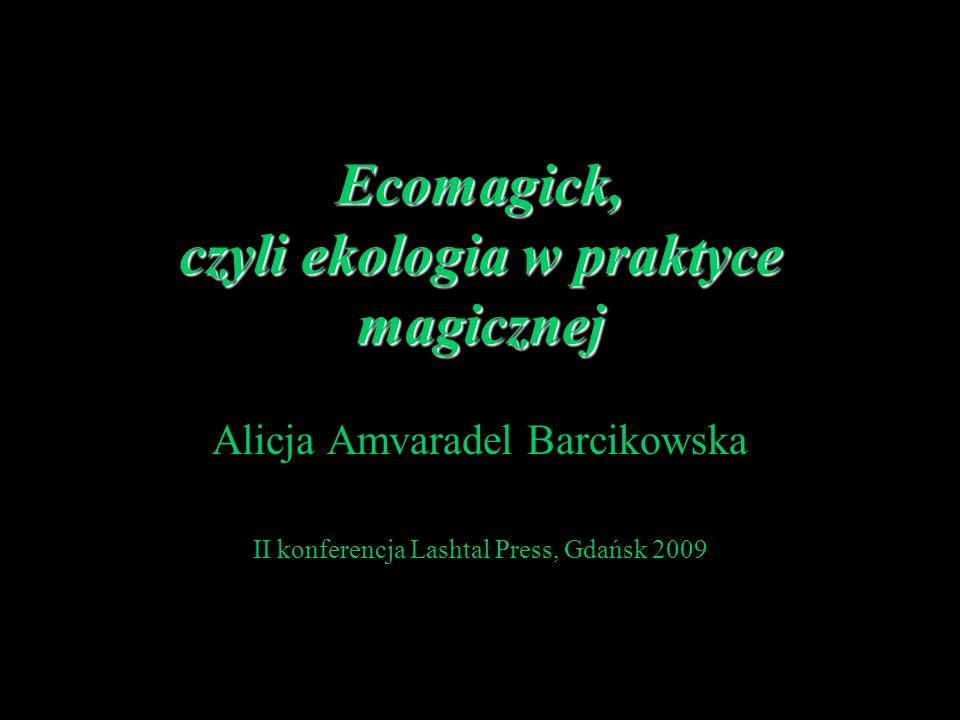 Ecomagick, czyli ekologia w praktyce magicznej