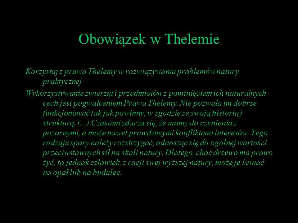Obowiązek w ThelemieKorzystaj z prawa Thelemy w rozwiązywaniu problemów natury praktycznej.