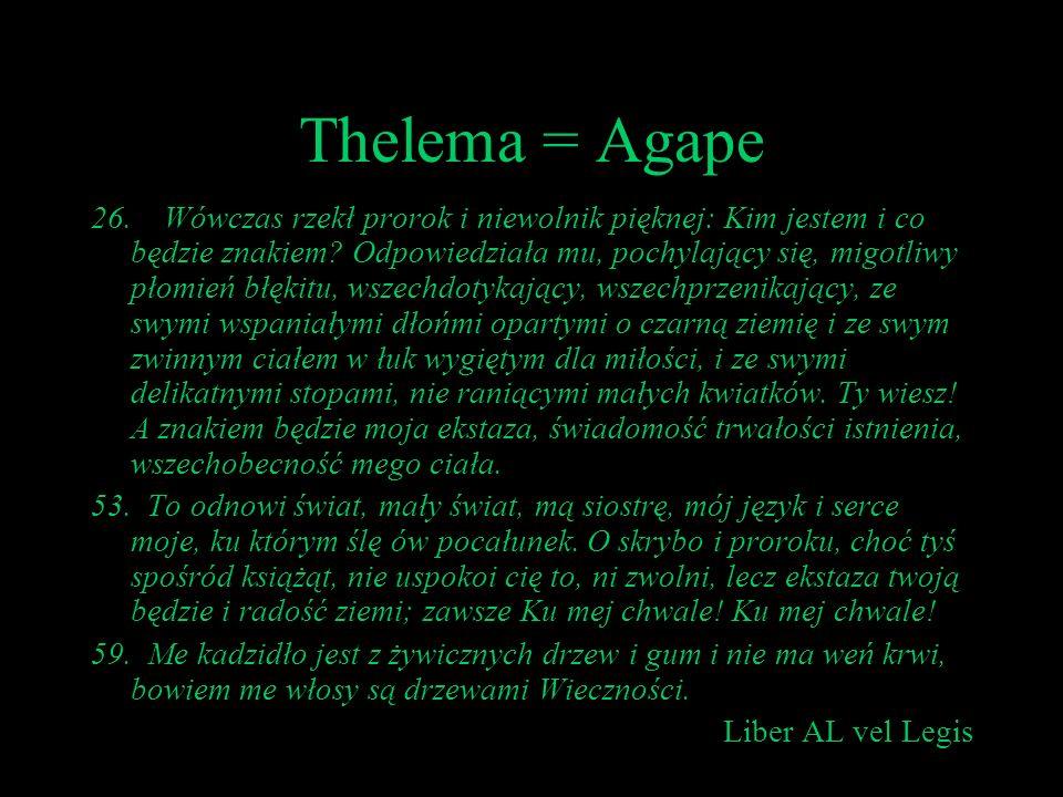 Thelema = Agape