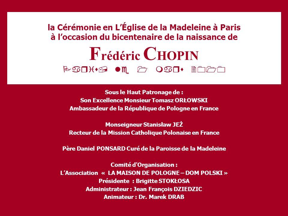 la Cérémonie en L'Église de la Madeleine à Paris à l'occasion du bicentenaire de la naissance de Frédéric CHOPIN Paris, le 1 mars 2010