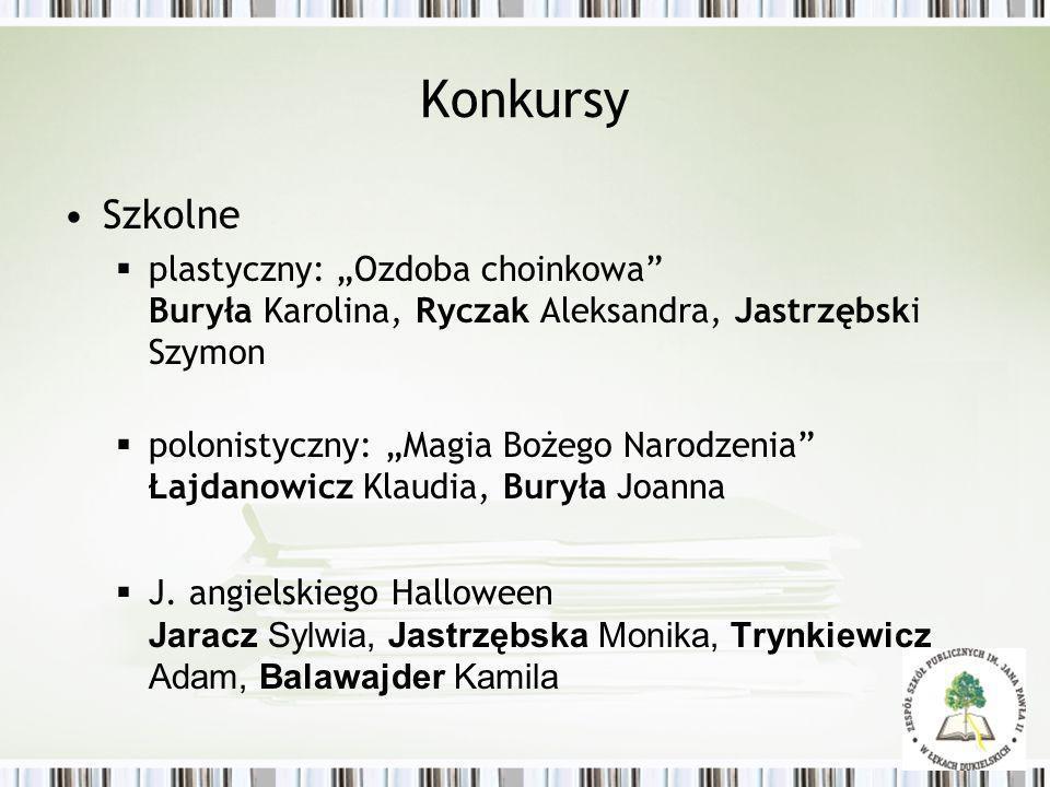 """Konkursy Szkolne. plastyczny: """"Ozdoba choinkowa Buryła Karolina, Ryczak Aleksandra, Jastrzębski Szymon."""