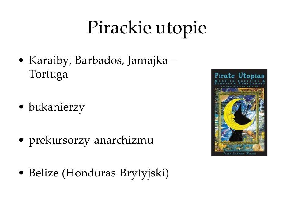 Pirackie utopie Karaiby, Barbados, Jamajka –Tortuga bukanierzy