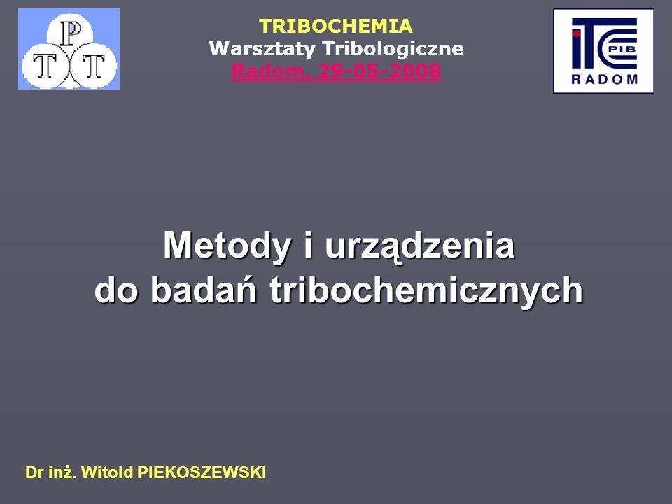 Metody i urządzenia do badań tribochemicznych