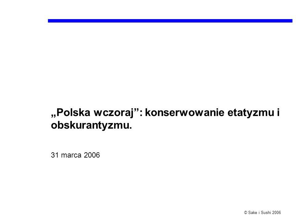"""""""Polska wczoraj : konserwowanie etatyzmu i obskurantyzmu."""