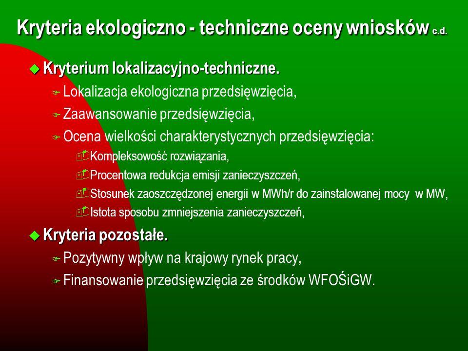 Kryteria ekologiczno - techniczne oceny wniosków c.d.