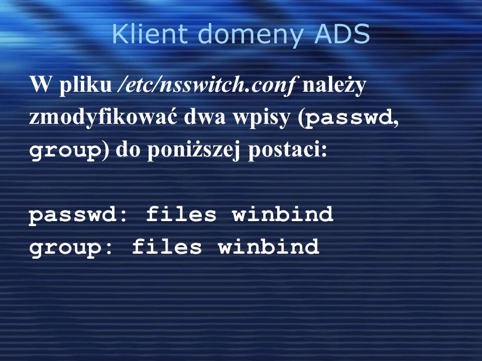 Klient domeny ADS W pliku /etc/nsswitch.conf należy