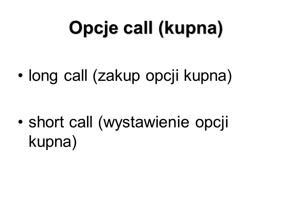 Opcje call (kupna) long call (zakup opcji kupna)