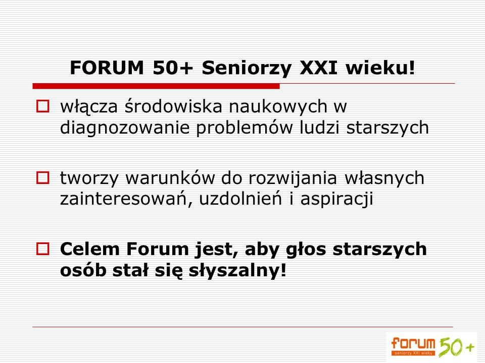 FORUM 50+ Seniorzy XXI wieku!