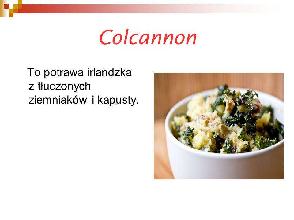 Colcannon To potrawa irlandzka z tłuczonych ziemniaków i kapusty.