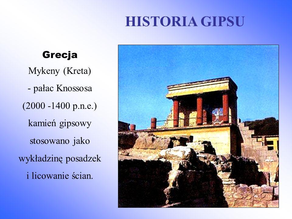(2000 -1400 p.n.e.) kamień gipsowy stosowano jako wykładzinę posadzek